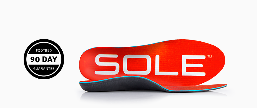 SOLE's 90 day footbed guarantee